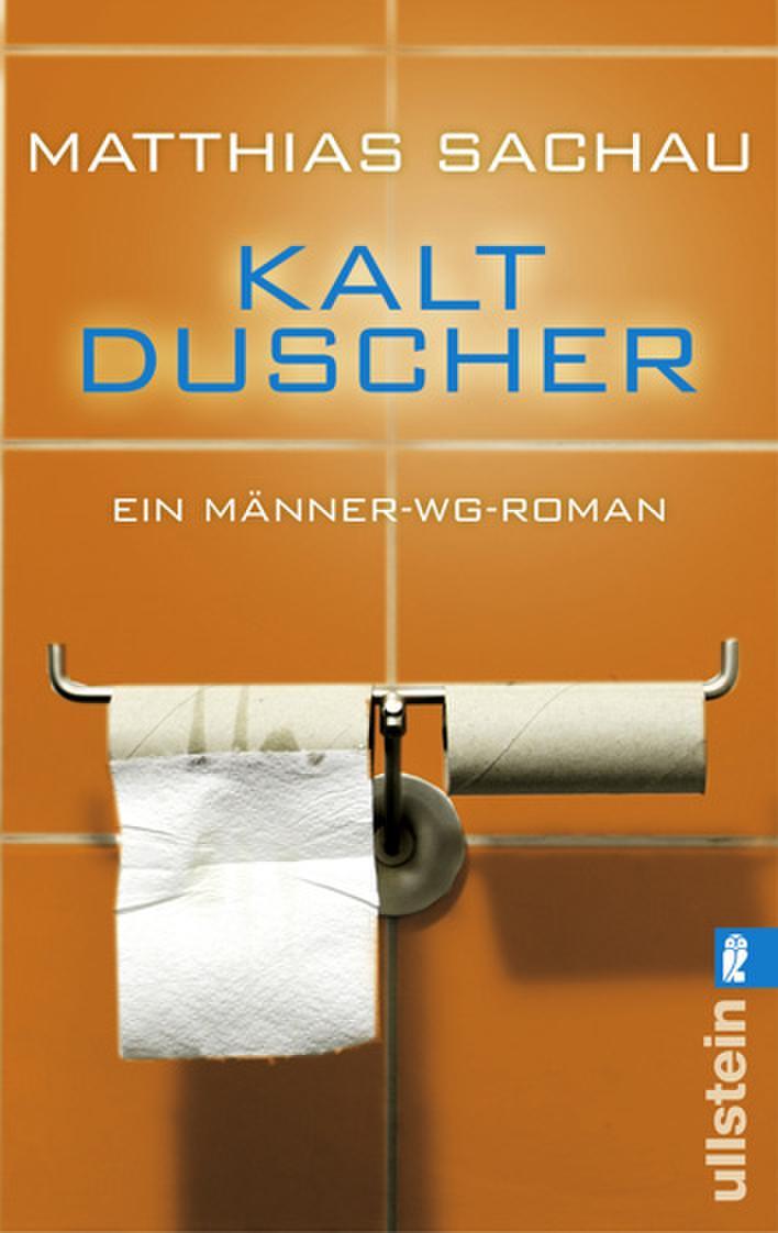 Kaltduscher von Matthias Sachau © Ullstein Buchverlag