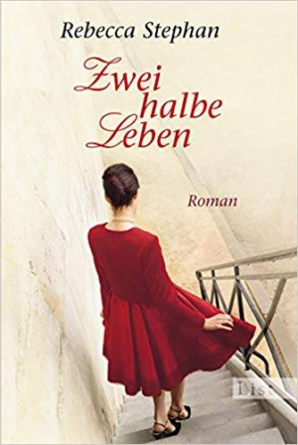 Zwei halbe Leben von Rebecca Stephan © Ullstein Buchverlag
