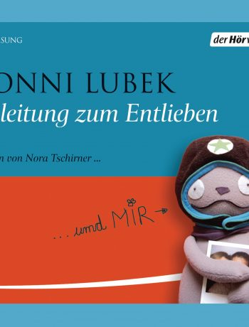 Anleitung zum Entlieben von Conni Lubek © Der Hörverlag
