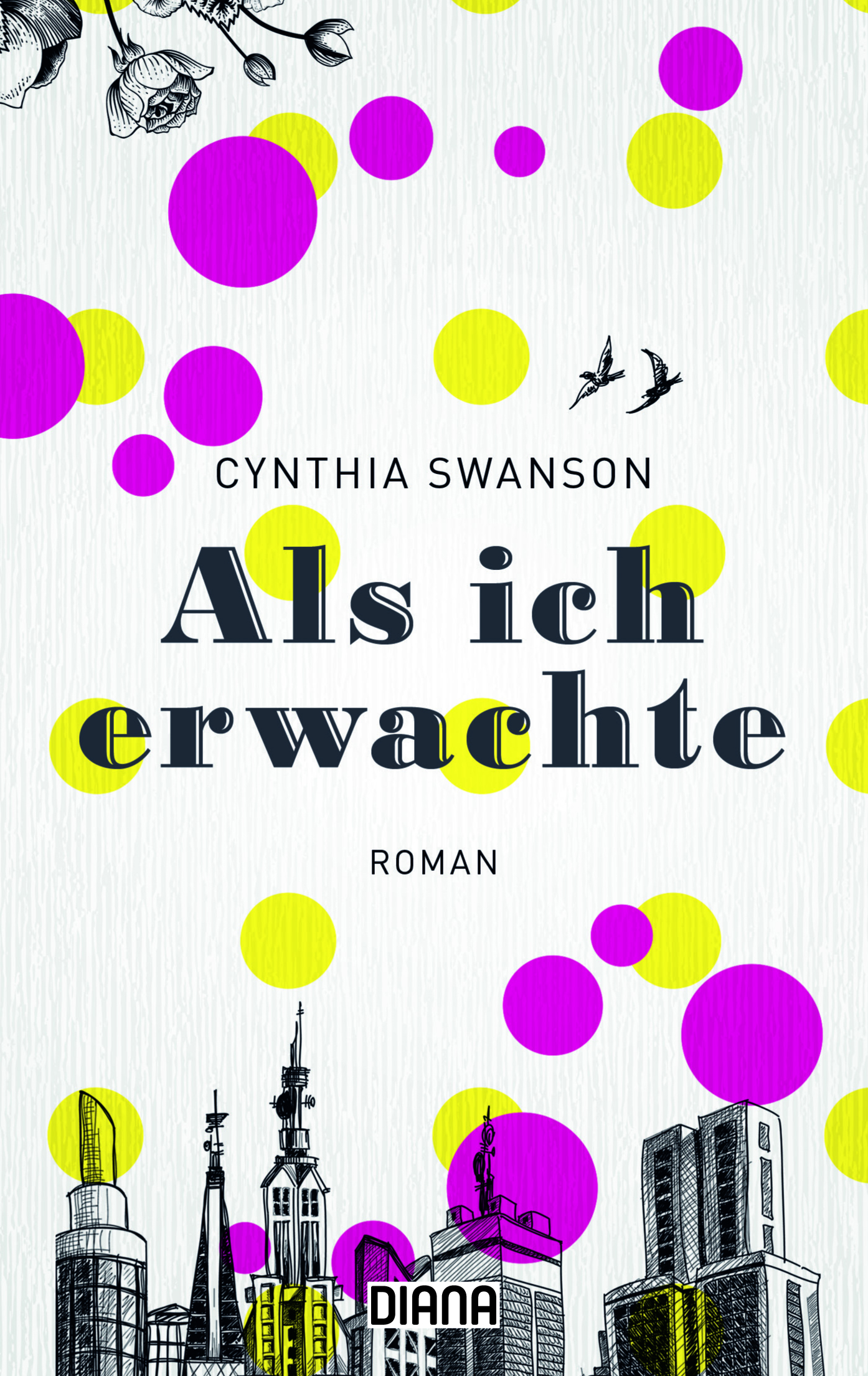 Als ich erwachte von Cynthia Swanson © Diana Verlag