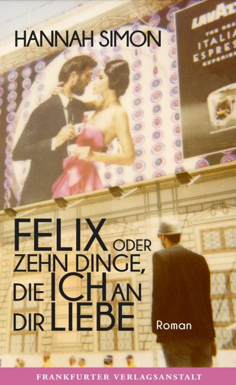 Felix oder Zehn Dinge, die ich an dir liebe von Hannah Simon © fva