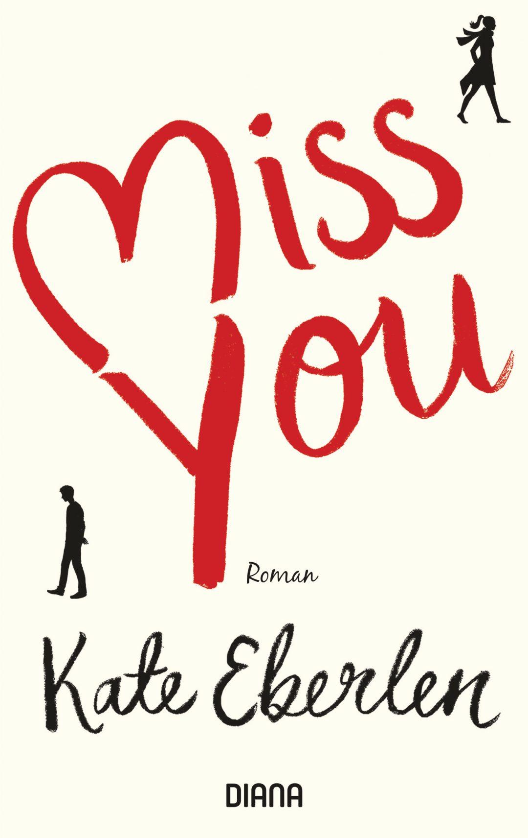 Miss you von Kate Eberlen © Diana Verlag