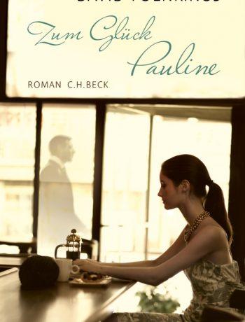 Zum Glück Pauline von David Foenkinos © C.H.Beck