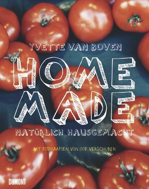 Home Made von Yvette van Boven © Dumont Buchverlag