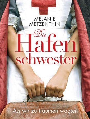 Die Hafenschwestern von Melanie Metzenthin ©Diana Verlag