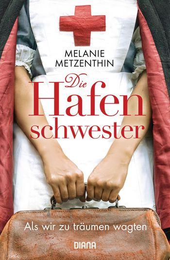 Die Hafenschwester von Melanie Metzenthin ©Diana Verlag