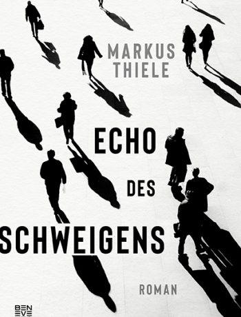 Echo des Schweigens von Markus Thiele © Beneventobooks