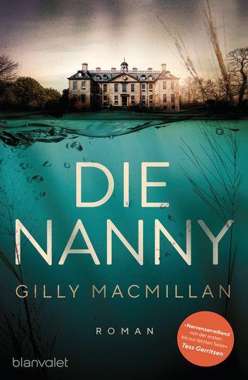 Die Nanny von Gilly Macmillan ©Blanvalet