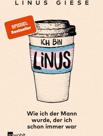 Ich bin Linus von Linus Giese ©Rowohlt